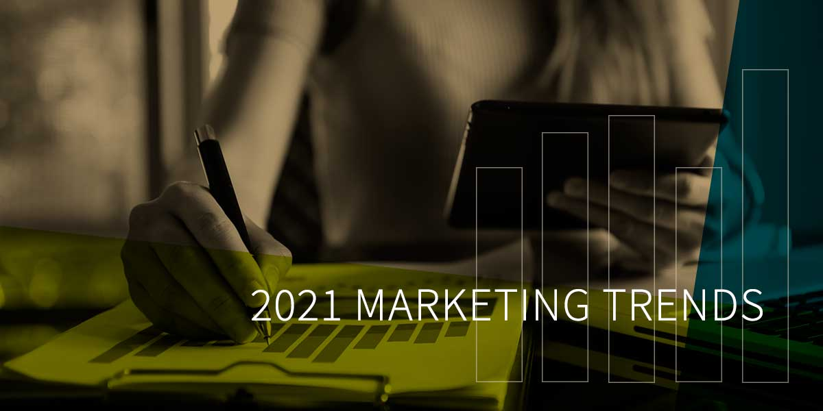 2021 Marketing Trends: Lead Generation and Customer Experience